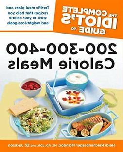 NEW - The Complete Idiot's Guide to 200-300-400 Calorie Meal