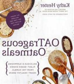 OATrageous Oatmeals: Delicious & Surprising Plant-Based Dish
