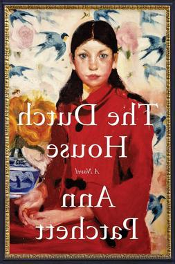 The Dutch House: A Novel by Ann Patchett NEW Paperback 2019